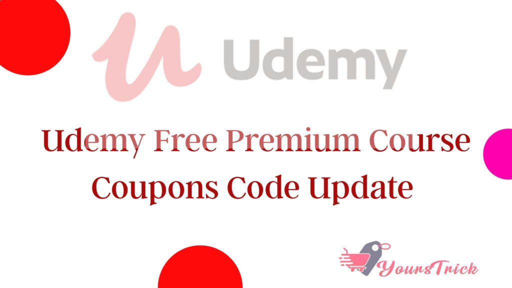 [Updated] Udemy Paid Cources Collection for Free | 100% off coupon Codes