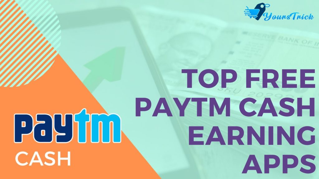 Best Paytm Cash Earning Apps : List Of Top 10 Instant Paytm Earning Apps Of 2020